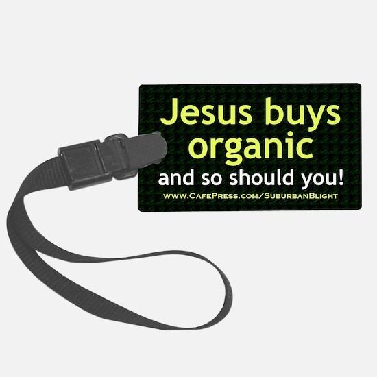 Jesus Buys Organic 3x5 Luggage Tag