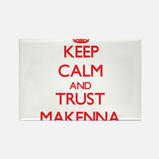 Keep Calm and TRUST Makenna Magnets