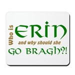 Confused About Erin Go Bragh Mousepad