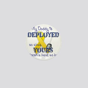 Daddy is Deployed Mini Button