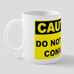 Caution-DO-NOT-CROSS-CONVEYOR Mug