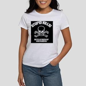 stupid-kills-BUT Women's T-Shirt