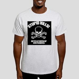 stupid-kills-BUT Light T-Shirt