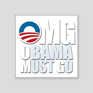 "OMG Obama Must Go Square Sticker 3"" x 3"""