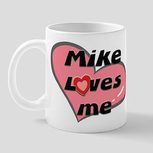 mike loves me  Mug