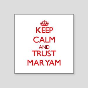 Keep Calm and TRUST Maryam Sticker