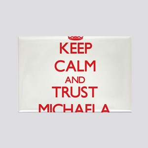 Keep Calm and TRUST Michaela Magnets