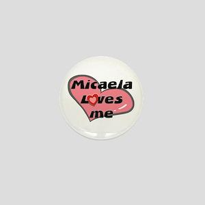 micaela loves me Mini Button