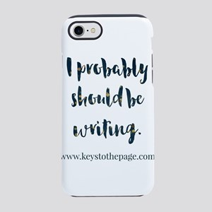 I probably Should Be Writing iPhone 7 Tough Case