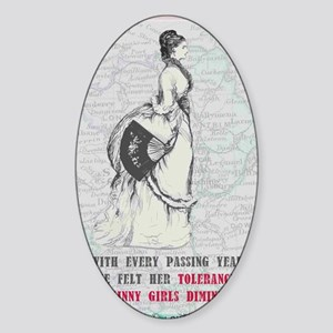 With-every-passing-year-she Sticker (Oval)