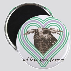Owl love you forever 10x10 Magnet