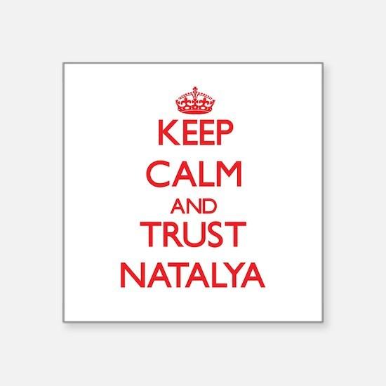 Keep Calm and TRUST Natalya Sticker
