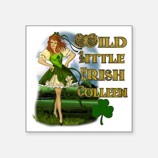 "WILD-LITTLE-IRISH-COLLEEN Square Sticker 3"" x 3"""