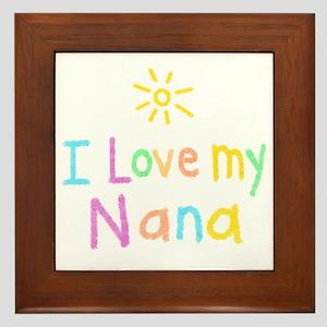 I Love My Nana! Framed Tile