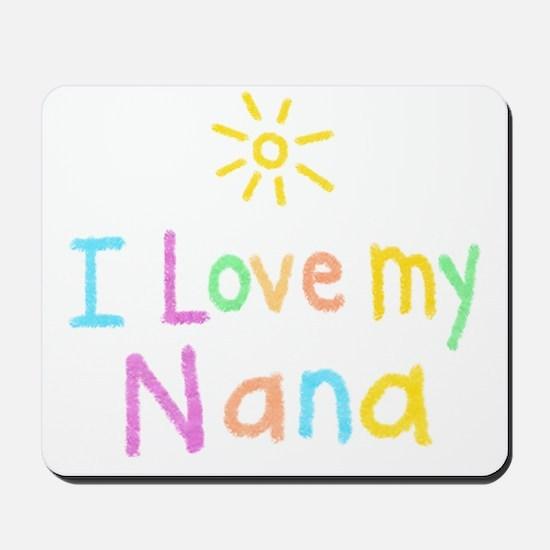 I Love My Nana! Mousepad