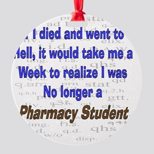 if I died pharmacy student Round Ornament
