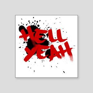 "Hell yeah teeshirts Square Sticker 3"" x 3"""