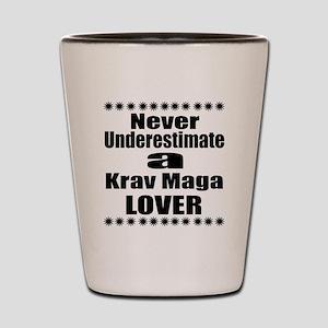 Never Underestimate Krav Maga Lover Shot Glass