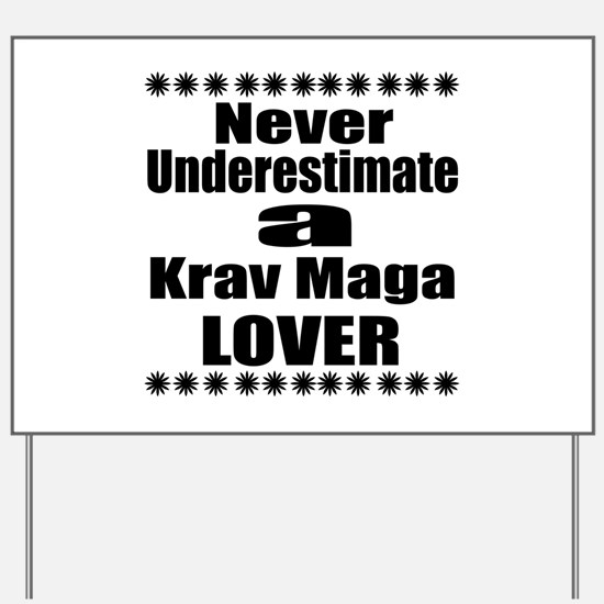 Never Underestimate Krav Maga Lover Yard Sign