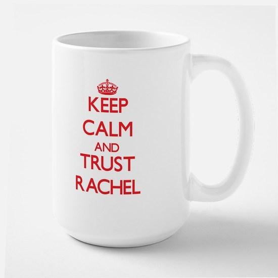 Keep Calm and TRUST Rachel Mugs