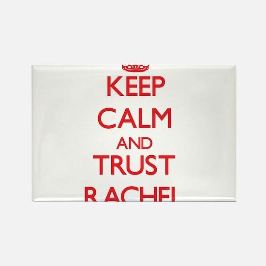 Keep Calm and TRUST Rachel Magnets