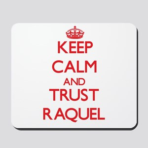 Keep Calm and TRUST Raquel Mousepad