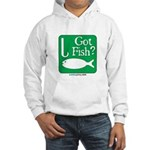Got Fish? Hooded Sweatshirt
