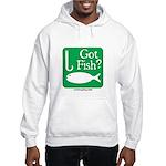 Got Fish? Hooded Sweatshirt