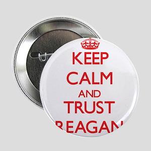 "Keep Calm and TRUST Reagan 2.25"" Button"