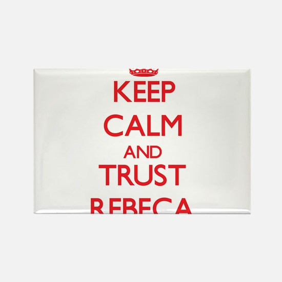 Keep Calm and TRUST Rebeca Magnets