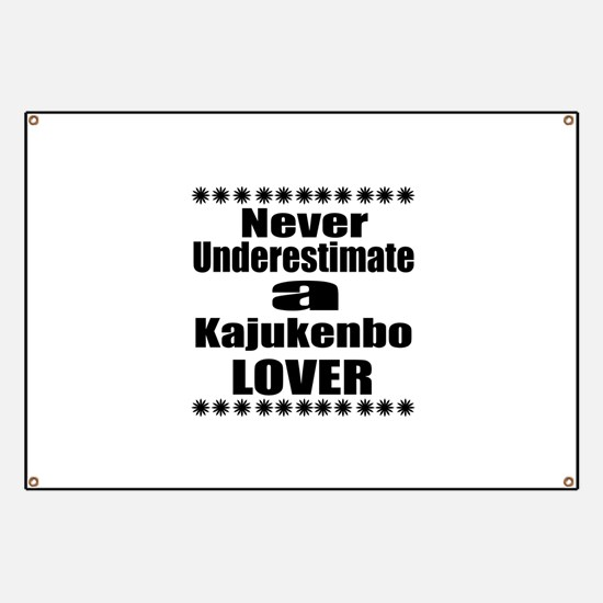 Never Underestimate Kajukenbo Lover Banner