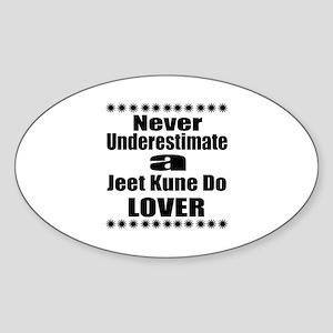 Never Underestimate Jeet Kune Do Lo Sticker (Oval)
