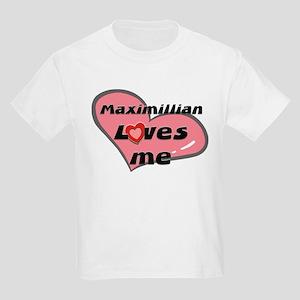 maximillian loves me  Kids T-Shirt