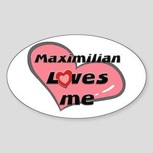 maximilian loves me Oval Sticker