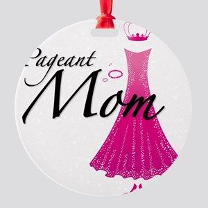 Pageant Mom Round Ornament