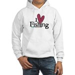 I Love Fishing Hooded Sweatshirt
