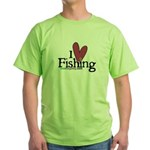 I Love Fishing Green T-Shirt