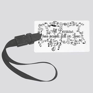 Because two people fell in love Large Luggage Tag