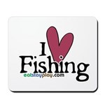 I Love Fishing Mousepad
