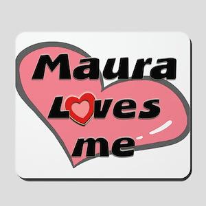 maura loves me  Mousepad