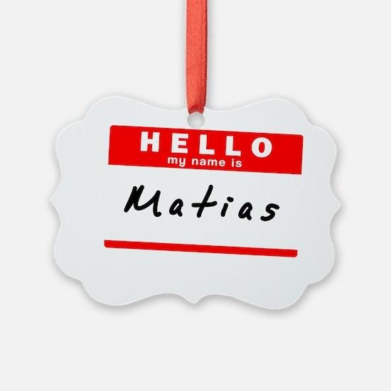 Matias Ornament