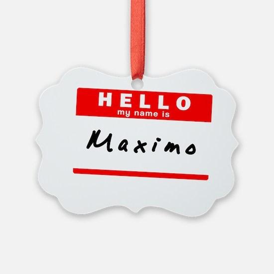 Maximo Ornament