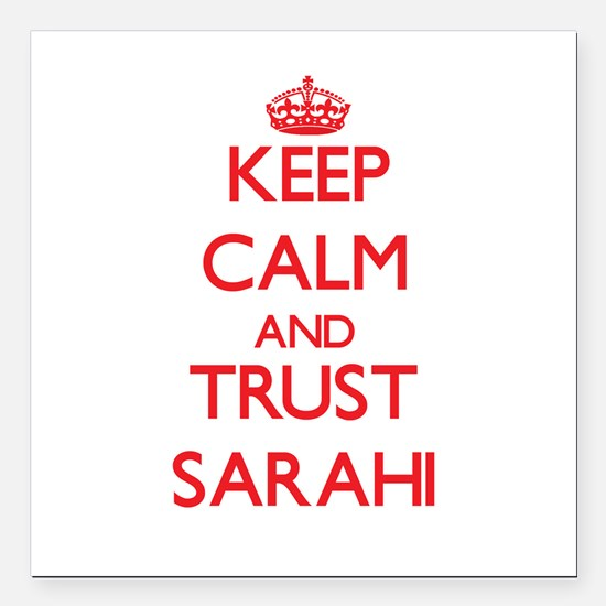 "Keep Calm and TRUST Sarahi Square Car Magnet 3"" x"
