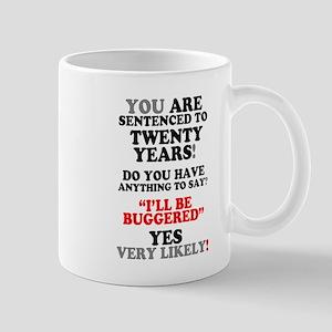 20 YEAR PRISON SENTENCE - BUGGERED! Mugs