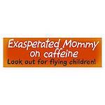 Exasperated Mommy bumper sticker
