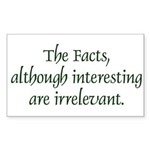 Irrelevant Facts Rectangle Sticker