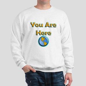 You Are Here Sweatshirt