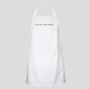 Love Your Body Already BBQ Apron