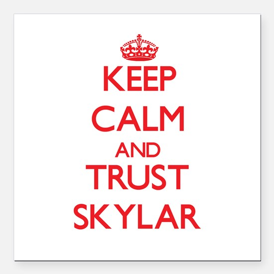 "Keep Calm and TRUST Skylar Square Car Magnet 3"" x"