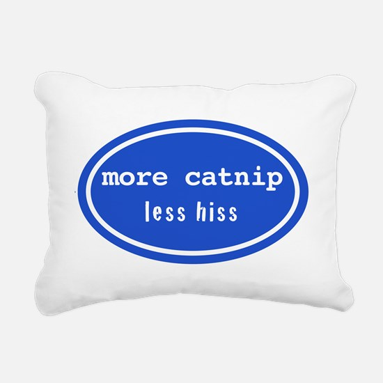 More catnip less hiss Rectangular Canvas Pillow